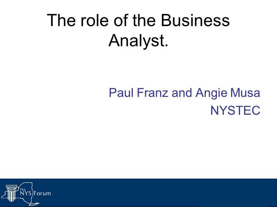 The role of the Business Analyst.