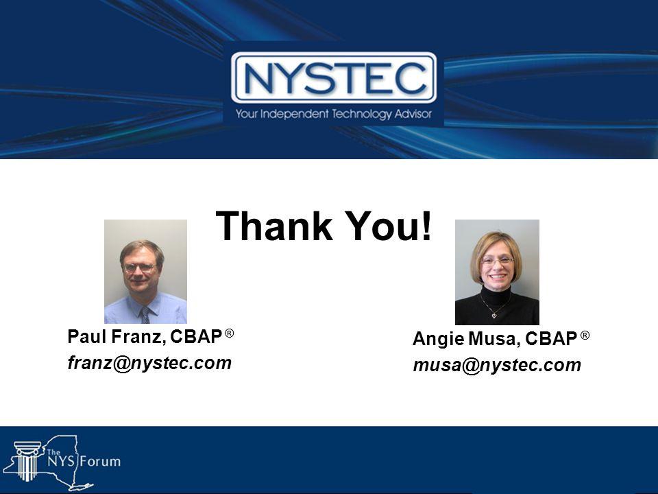 Thank You! Paul Franz, CBAP ® Angie Musa, CBAP ® franz@nystec.com