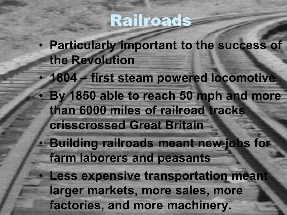 Railroads Particularly important to the success of the Revolution
