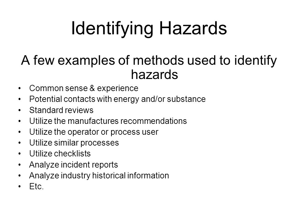 A few examples of methods used to identify hazards