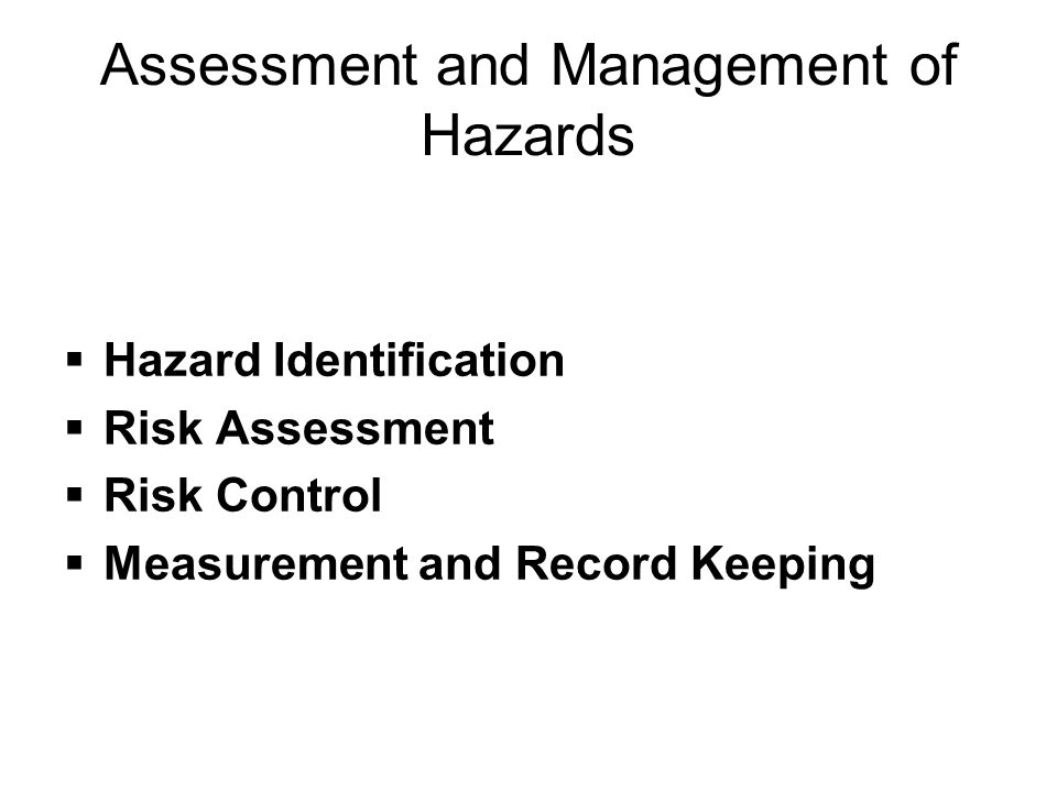 Assessment and Management of Hazards