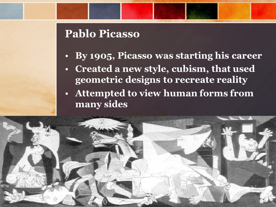 Pablo Picasso By 1905, Picasso was starting his career