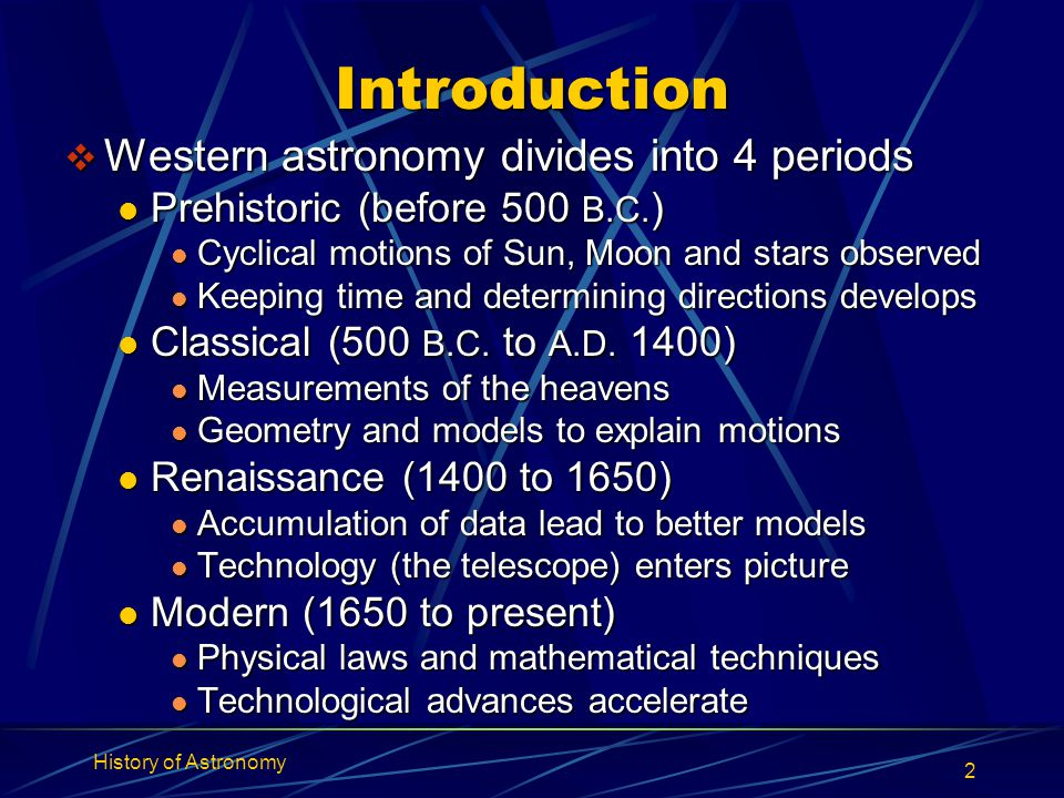 Introduction Western astronomy divides into 4 periods