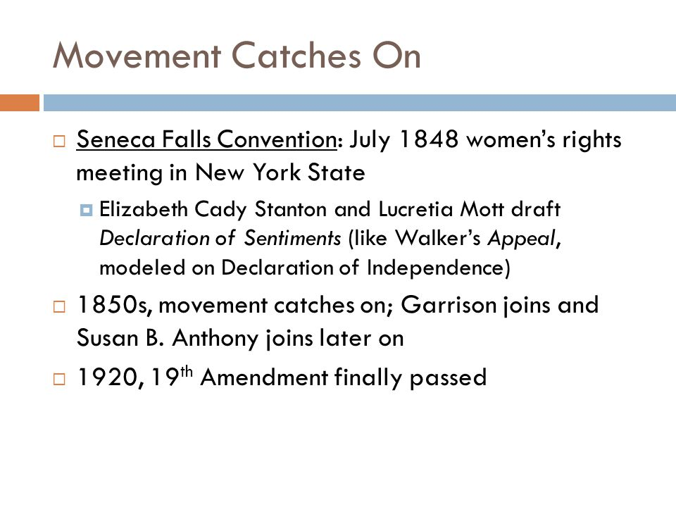 Movement Catches On Seneca Falls Convention: July 1848 women's rights meeting in New York State.