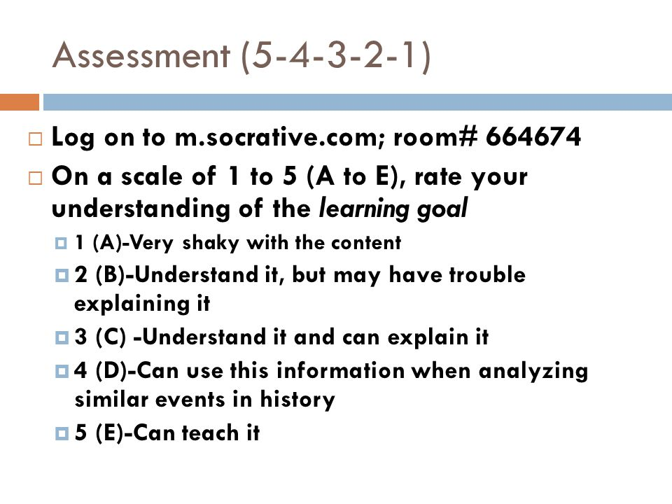Assessment (5-4-3-2-1) Log on to m.socrative.com; room# 664674