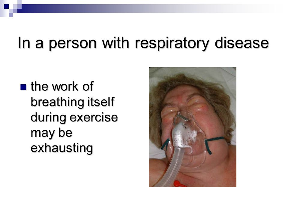 In a person with respiratory disease