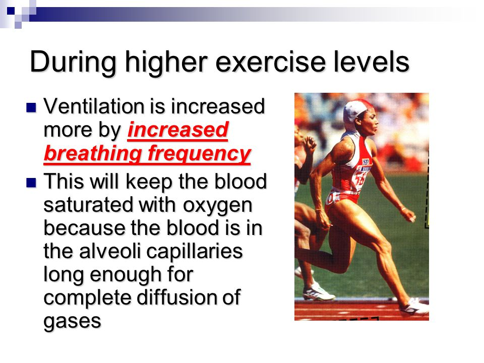 During higher exercise levels