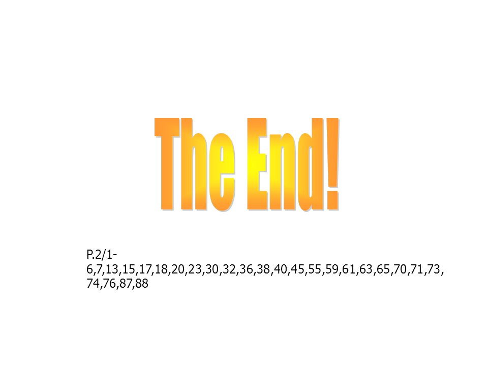 The End! P.2/1-6,7,13,15,17,18,20,23,30,32,36,38,40,45,55,59,61,63,65,70,71,73,74,76,87,88