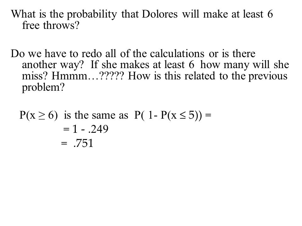 What is the probability that Dolores will make at least 6 free throws