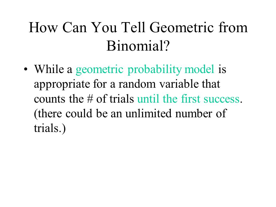 How Can You Tell Geometric from Binomial