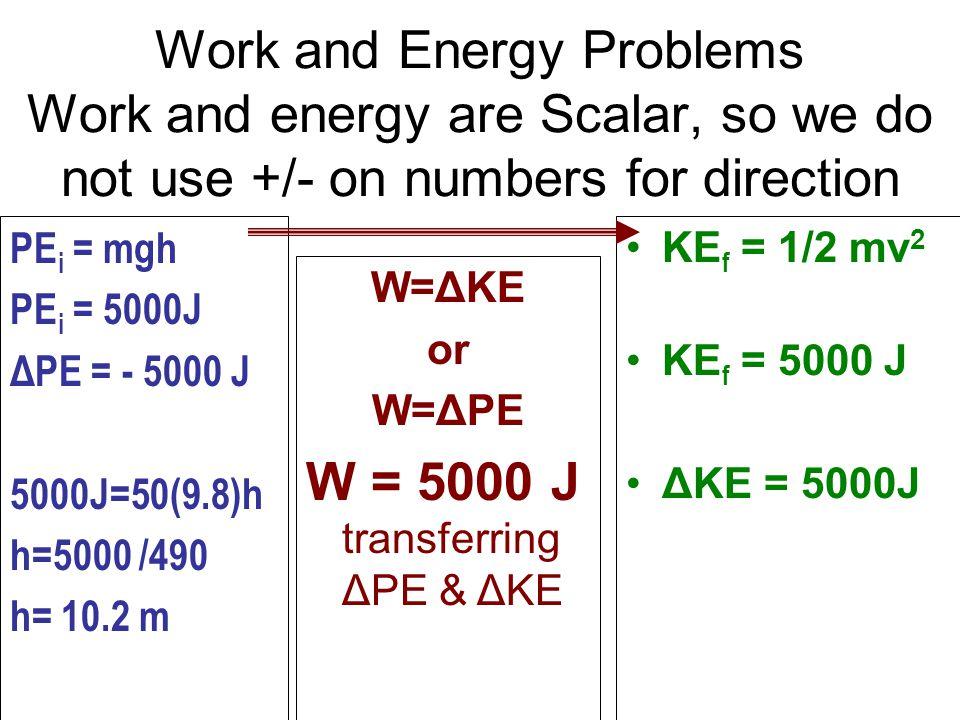 W = 5000 J transferring ΔPE & ΔKE