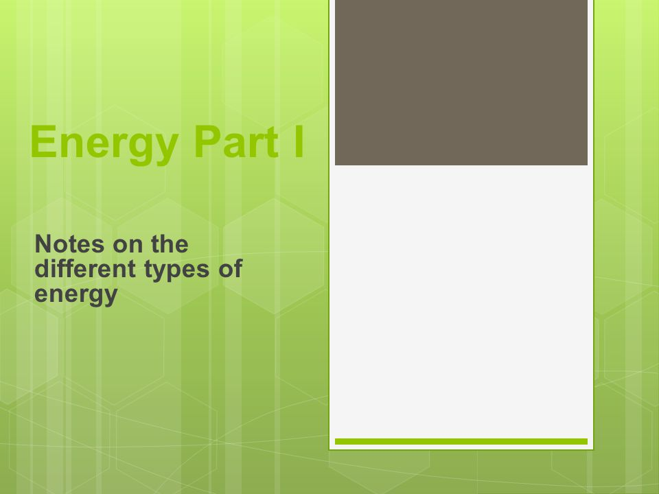 Notes on the different types of energy