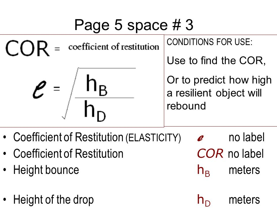 Page 5 space # 3 Coefficient of Restitution (ELASTICITY) e no label