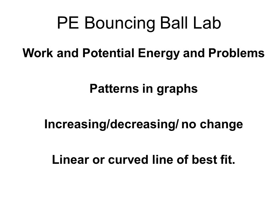 PE Bouncing Ball Lab Work and Potential Energy and Problems