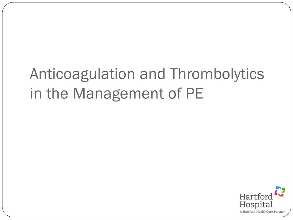 Anticoagulation and Thrombolytics in the Management of PE