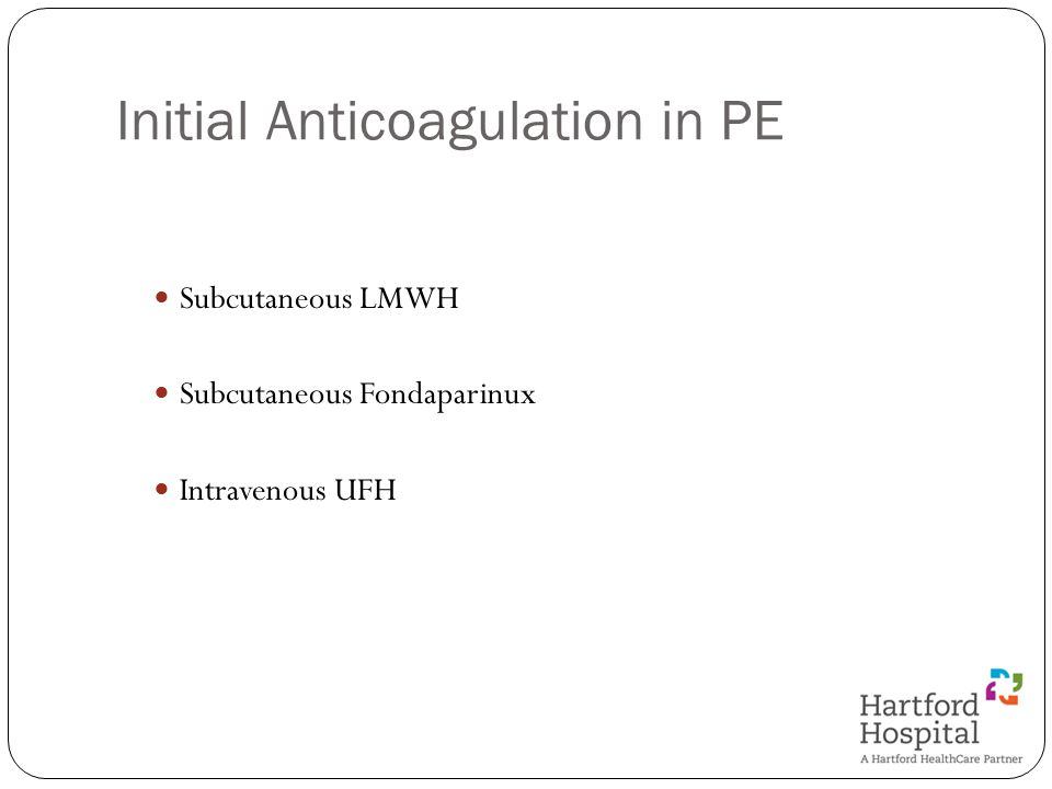 Initial Anticoagulation in PE