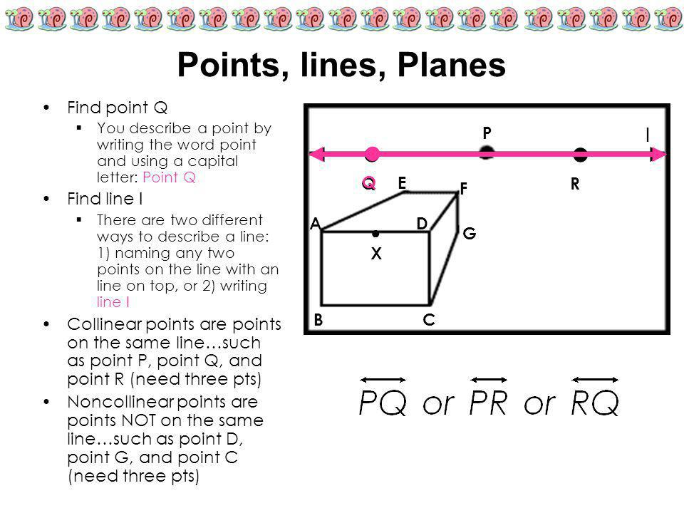 Points, lines, Planes ● ● ● l Find point Q Find line l