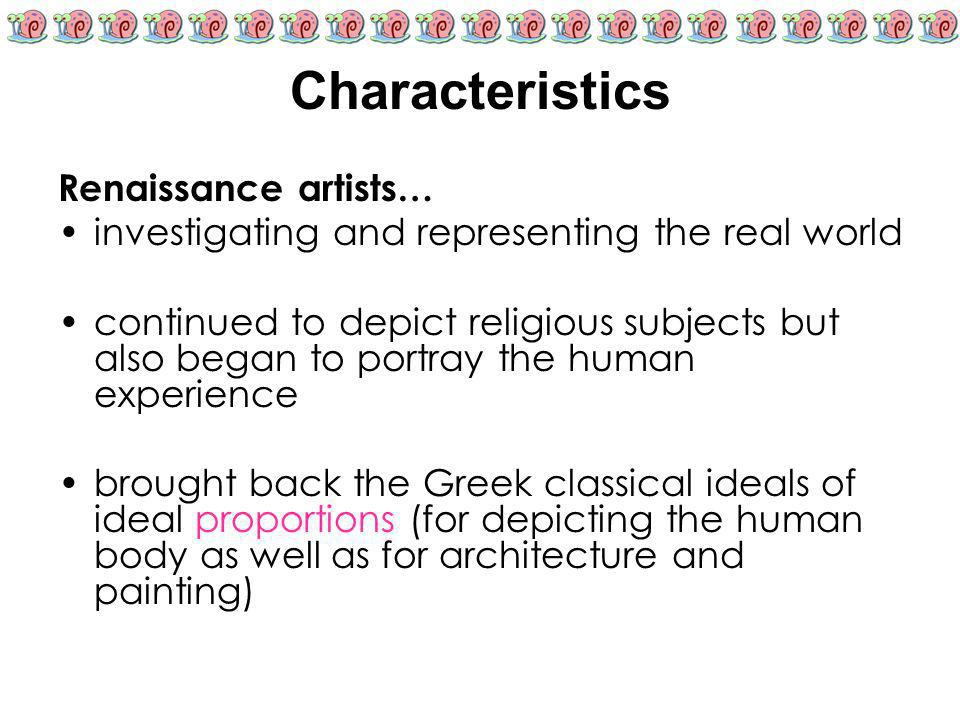 Characteristics Renaissance artists…