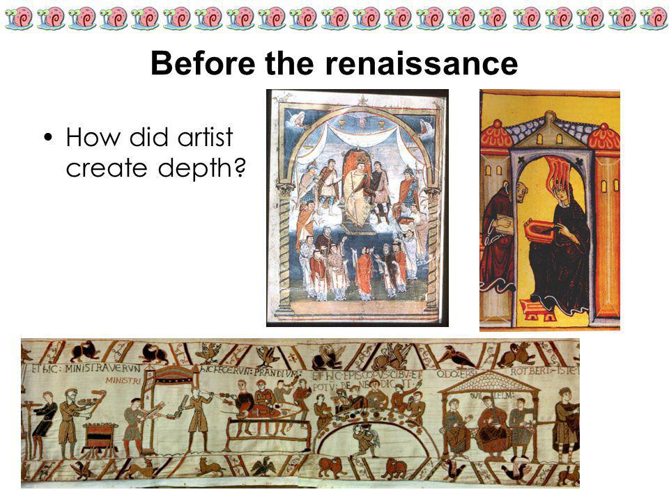 Before the renaissance
