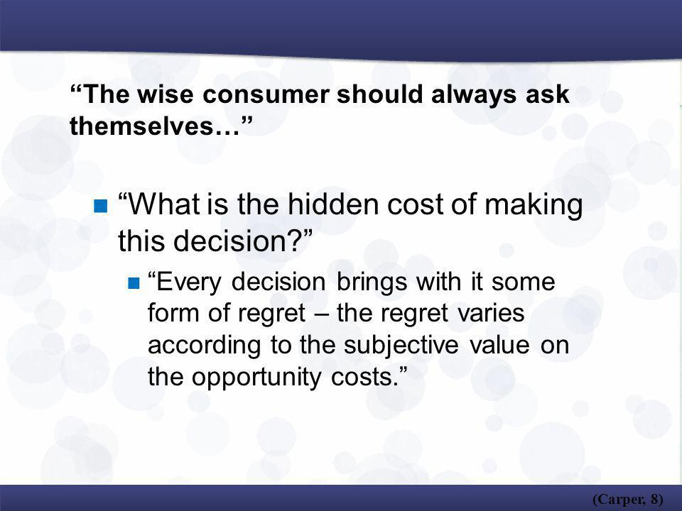 The wise consumer should always ask themselves…