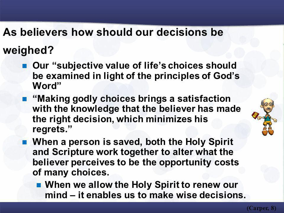 As believers how should our decisions be weighed