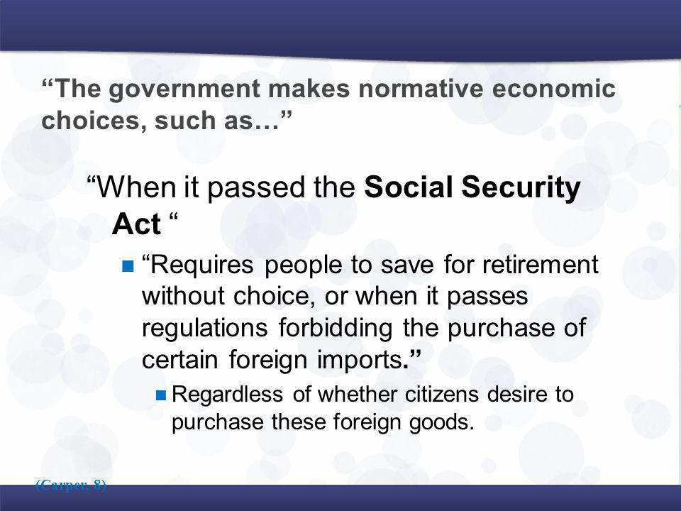 The government makes normative economic choices, such as…