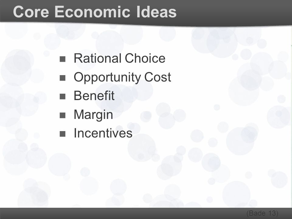 Core Economic Ideas Rational Choice Opportunity Cost Benefit Margin