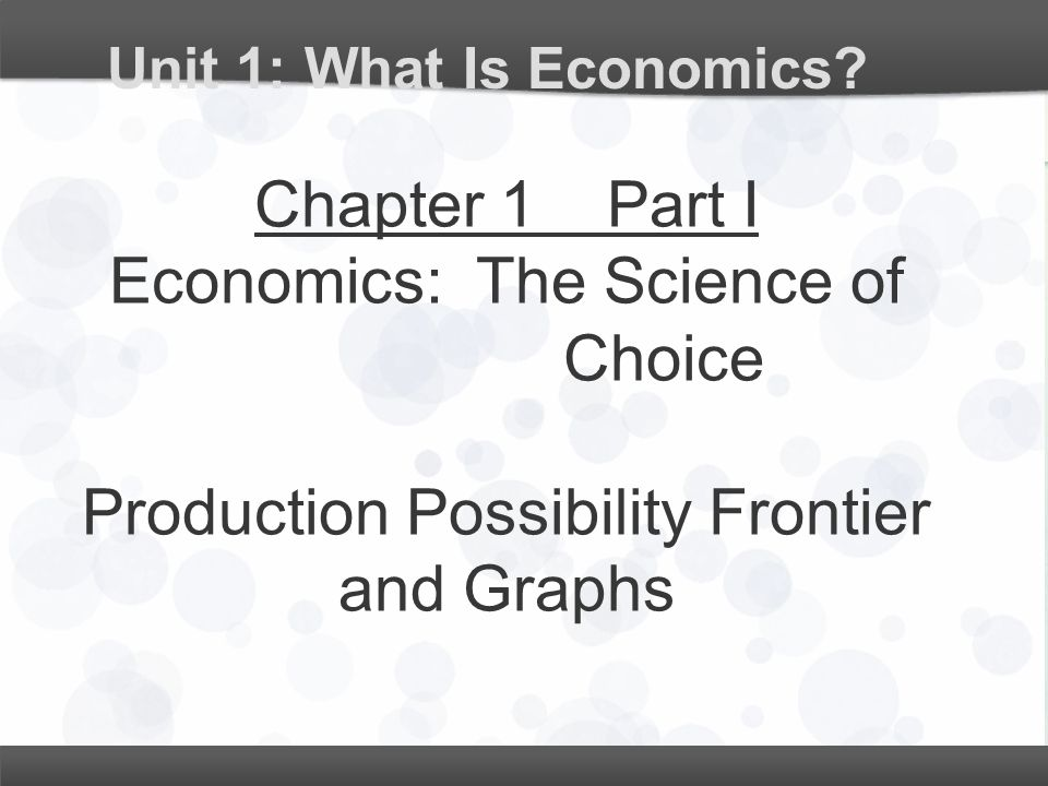 Unit 1: What Is Economics