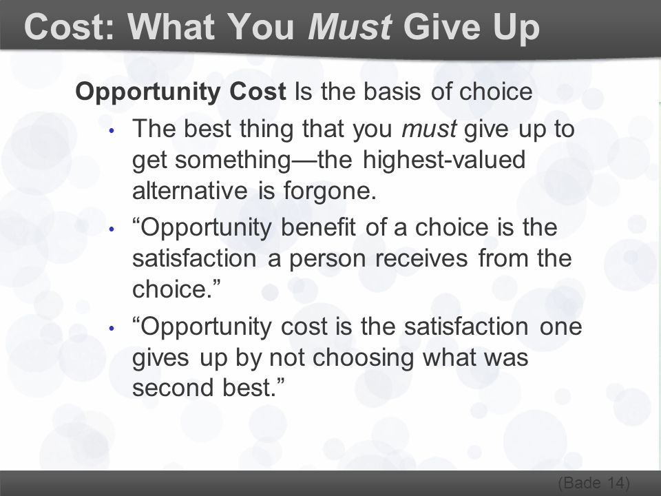 Cost: What You Must Give Up
