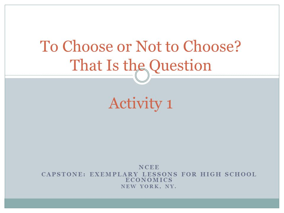 To Choose or Not to Choose That Is the Question Activity 1