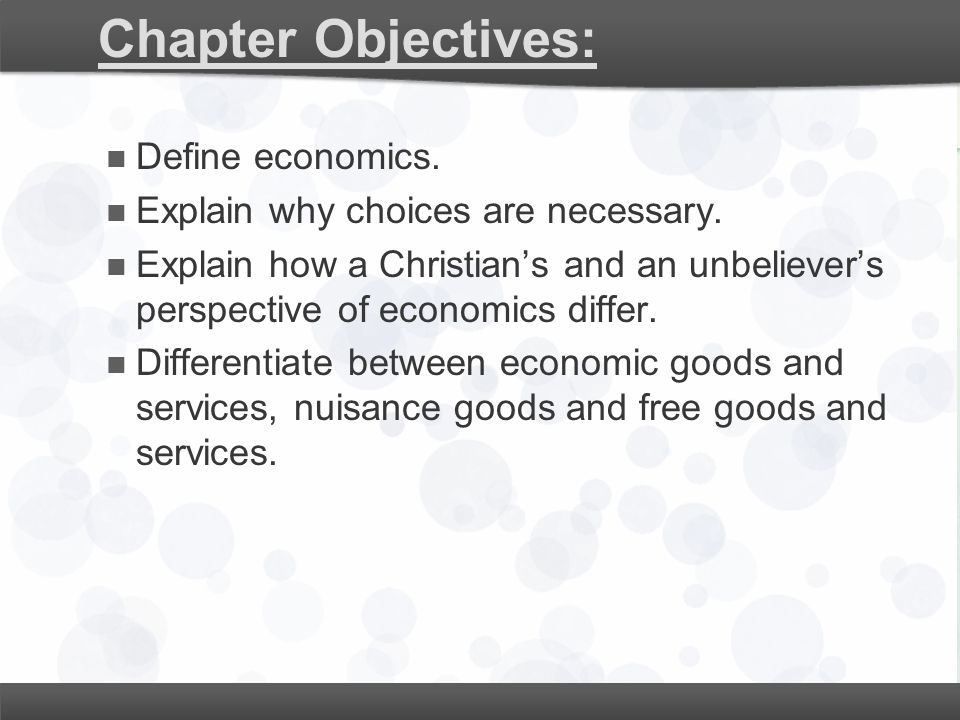 Chapter Objectives: Define economics.