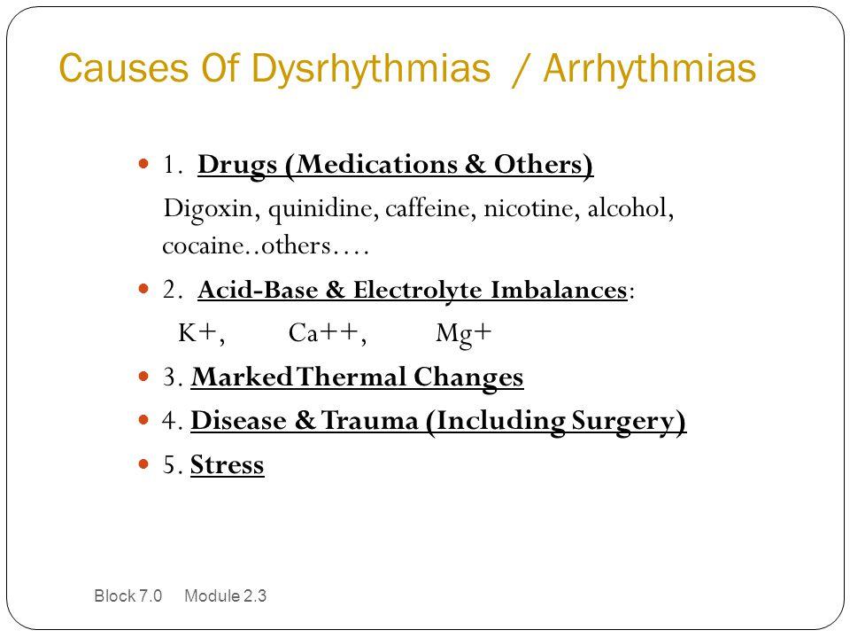 Causes Of Dysrhythmias / Arrhythmias