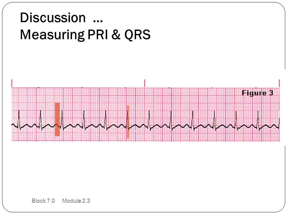 Discussion … Measuring PRI & QRS