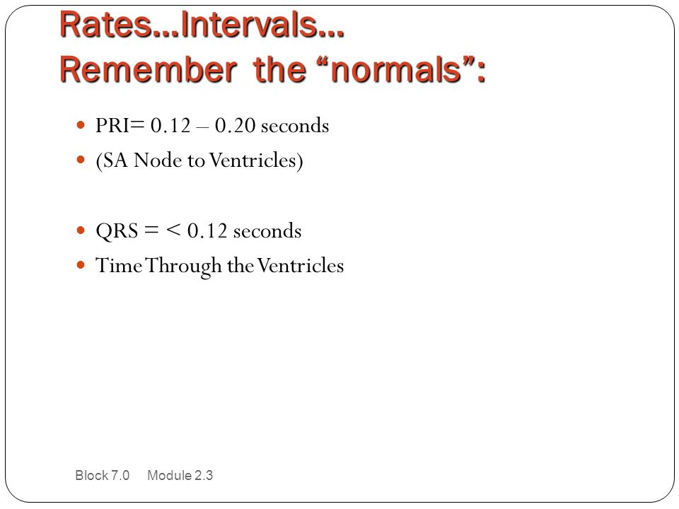 Rates…Intervals… Remember the normals :
