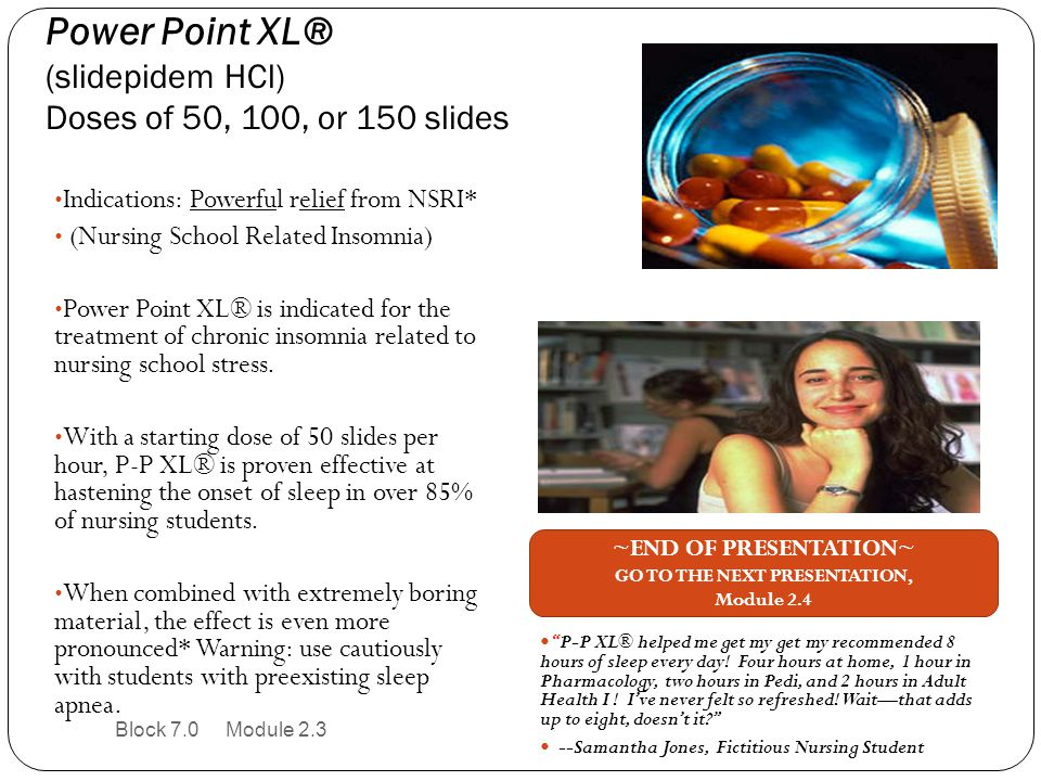 Power Point XL® (slidepidem HCl) Doses of 50, 100, or 150 slides