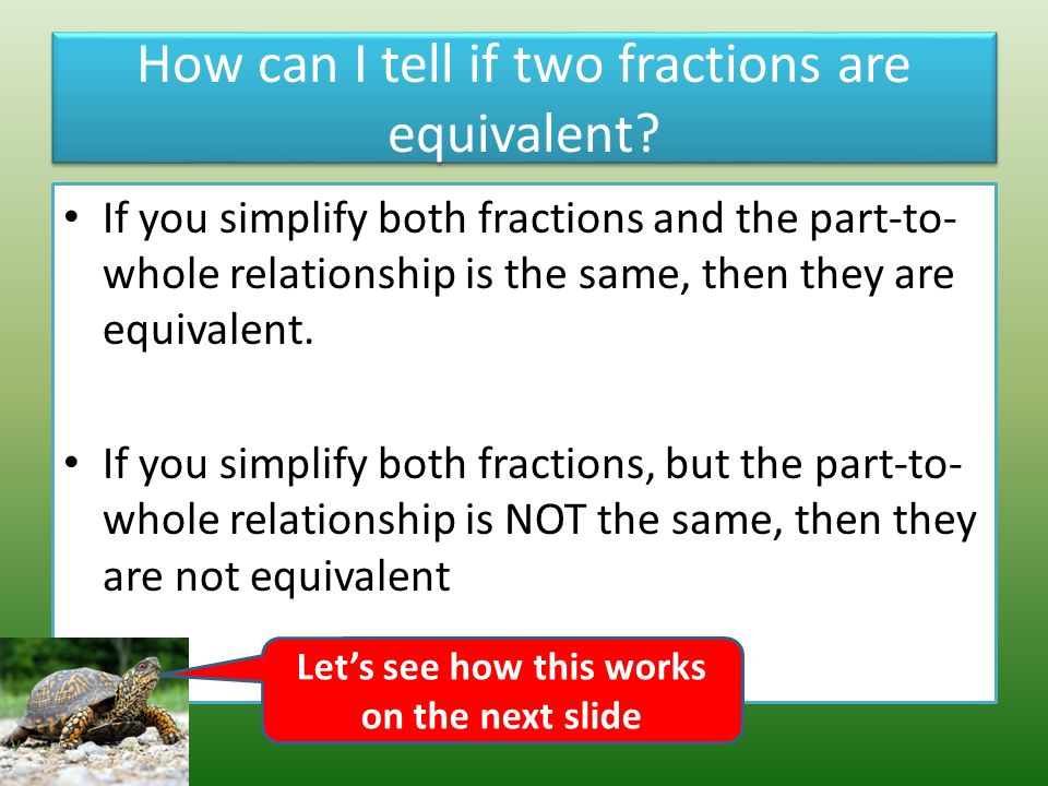 How can I tell if two fractions are equivalent