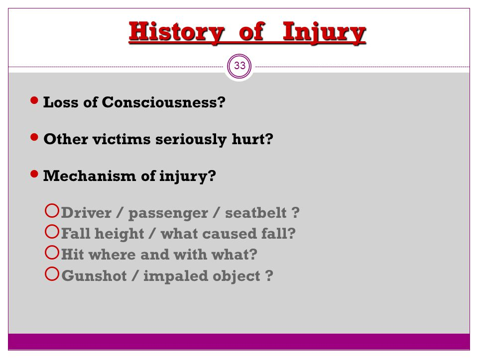 History of Injury Loss of Consciousness Other victims seriously hurt