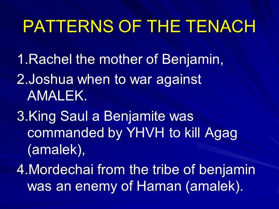 PATTERNS OF THE TENACH 1.Rachel the mother of Benjamin,