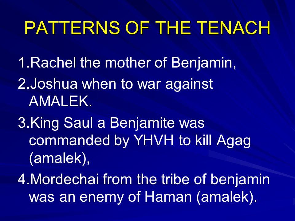 PATTERNS OF THE TENACH 1.Rachel the mother of Benjamin,