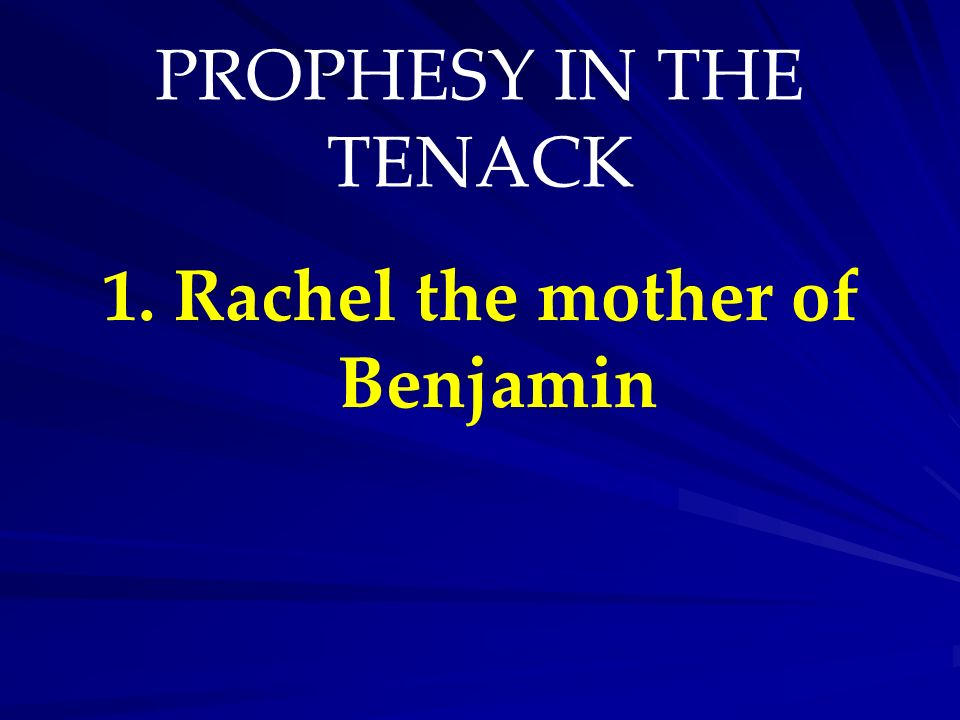 1. Rachel the mother of Benjamin