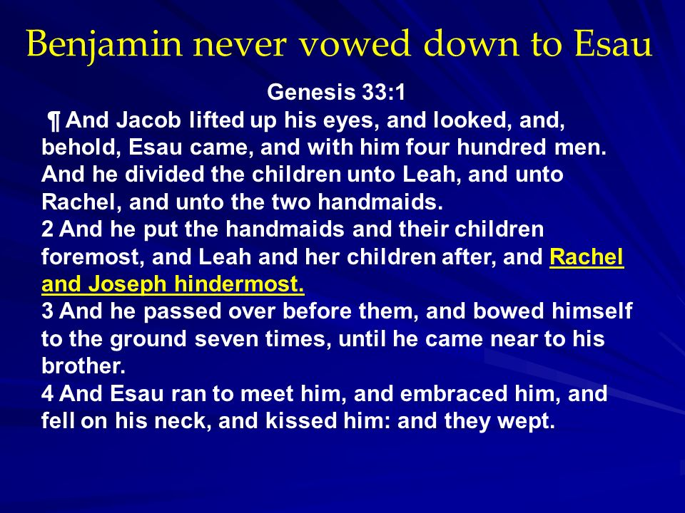 Benjamin never vowed down to Esau