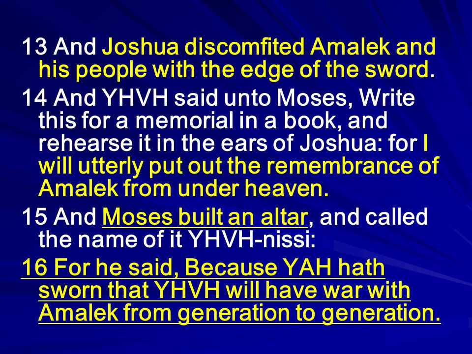13 And Joshua discomfited Amalek and his people with the edge of the sword.