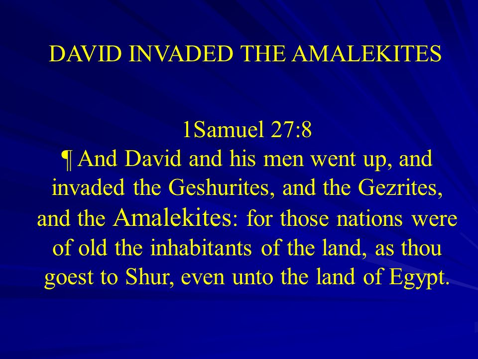 DAVID INVADED THE AMALEKITES
