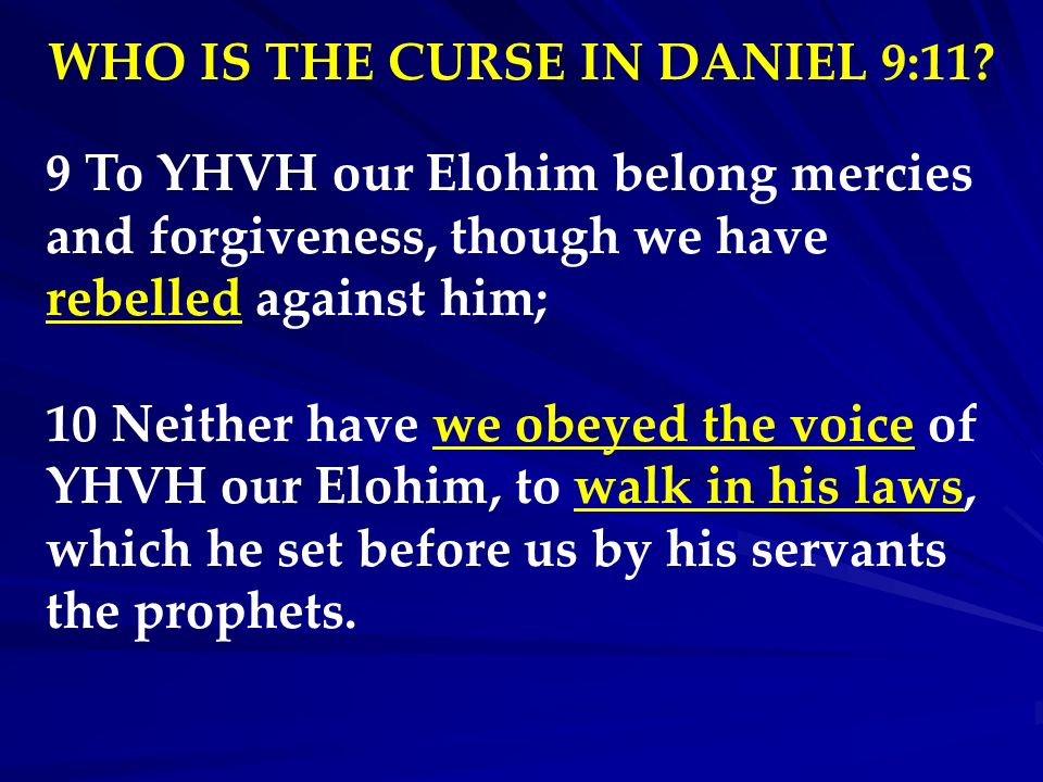 WHO IS THE CURSE IN DANIEL 9:11