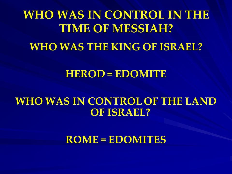 WHO WAS IN CONTROL IN THE TIME OF MESSIAH