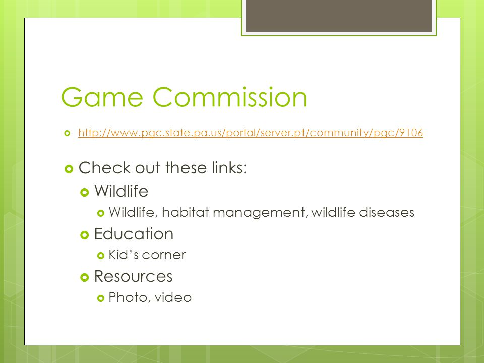 Game Commission Check out these links: Wildlife Education Resources