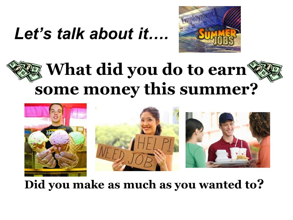 What did you do to earn some money this summer