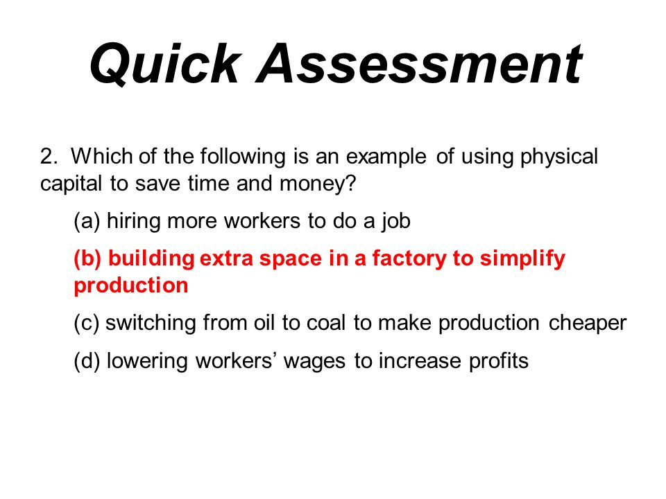 Quick Assessment 2. Which of the following is an example of using physical capital to save time and money