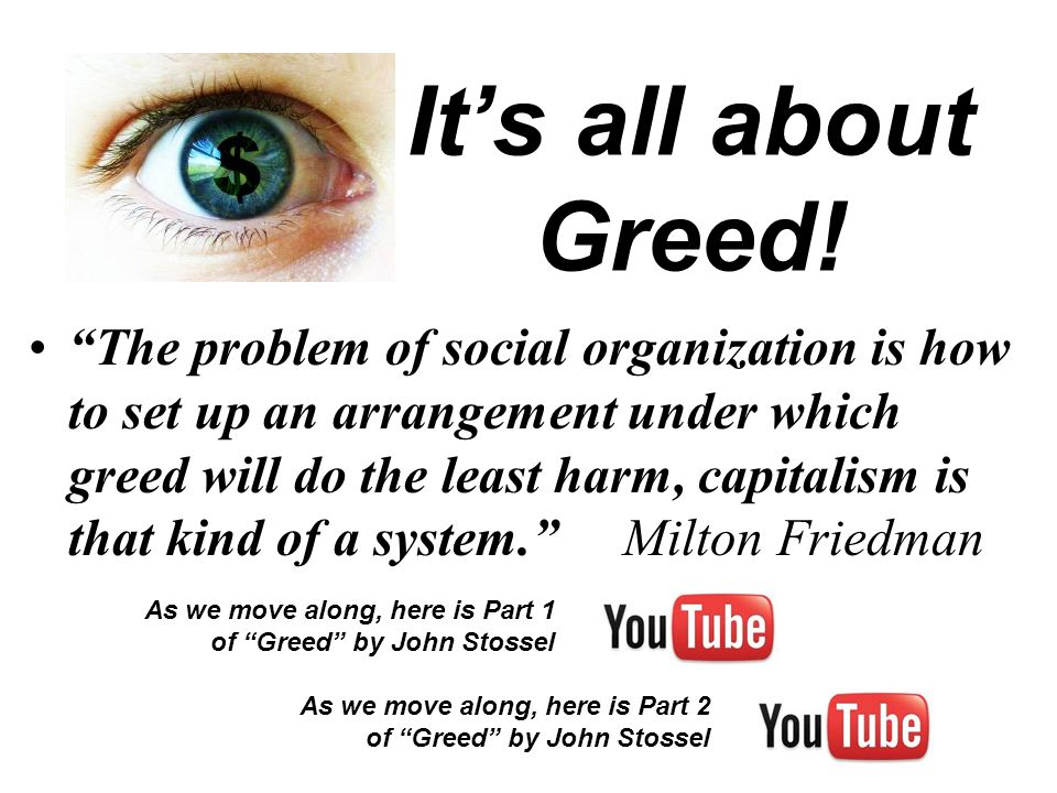 It's all about Greed!
