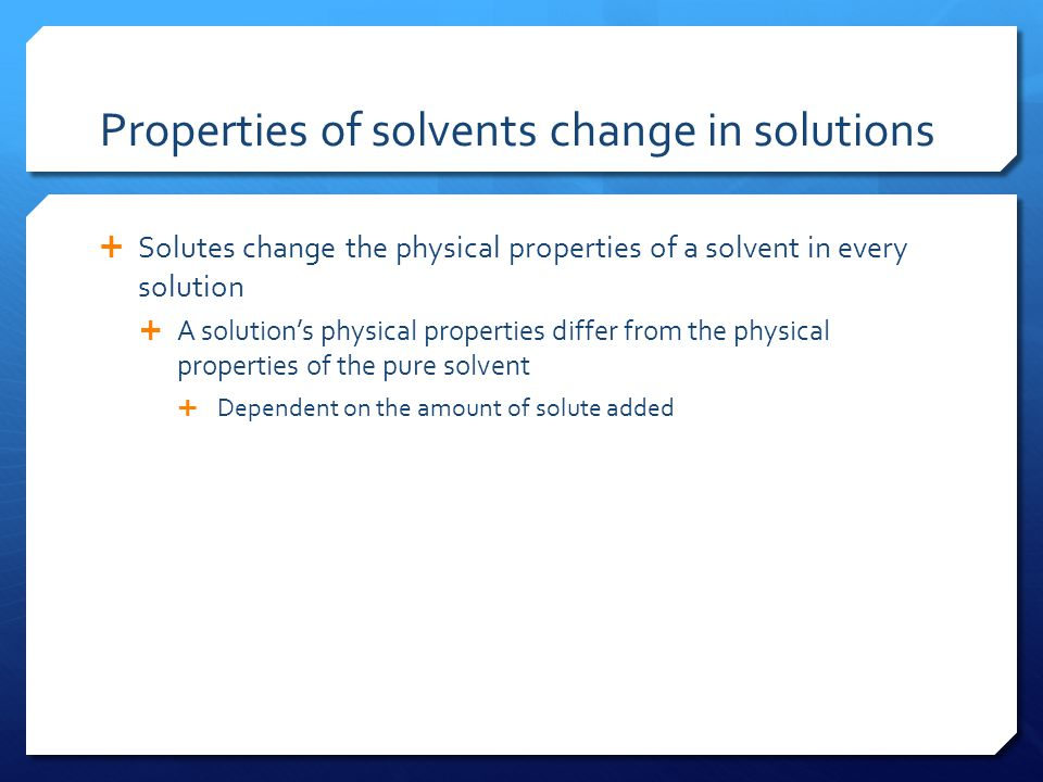 Properties of solvents change in solutions